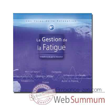 CD - La gestion de la fatigue - Les voies de la relaxation